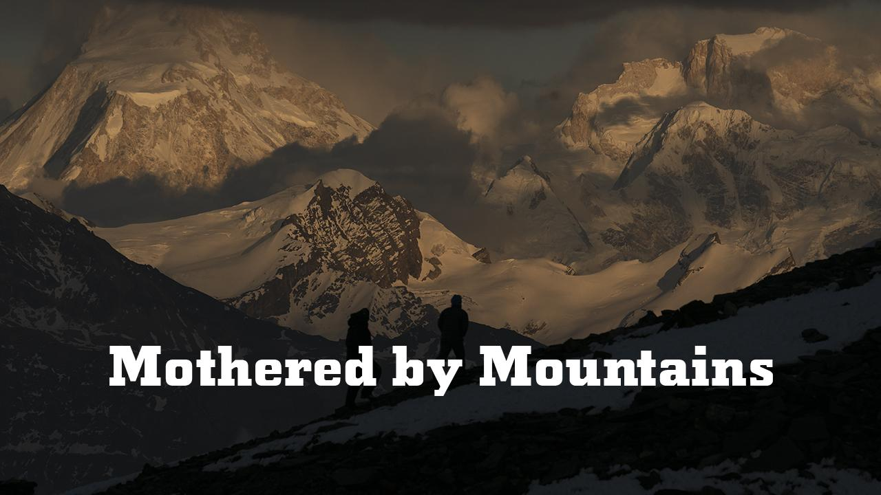 Mothered by Mountains